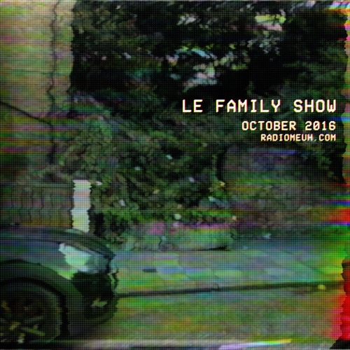 Le Family Show - October 2016