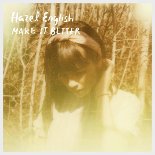 Hazel English -  Make It Better