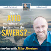Is the AVID morning ritual better than the SAVERS? (Interview with Mike Merriam)