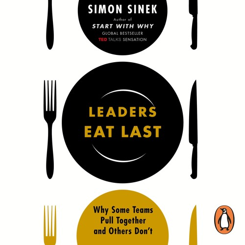 Leaders Eat Last written and read by Simon Sinek (audiobook extract)