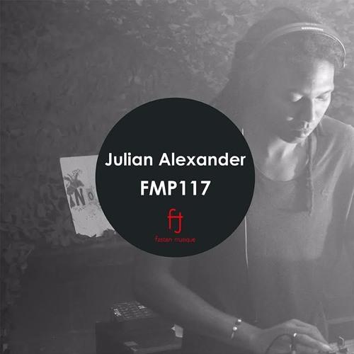 Fasten Musique Podcast 117 | Julian Alexander