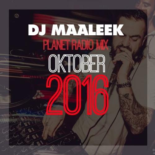 DJ MAALEEK - PLANET RADIO MIXTAPE 10-2016