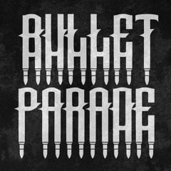 The Bullet Parade - Paradise Lost