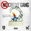Run up a check No Credit Gang x blacc Zacc