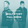Free Download: Wolf Story - Full Moon (Original Mix)