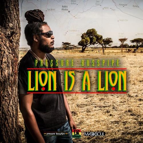 Pressure Busspipe - Lion Is A Lion [I Grade Records | Busspipe Records 2016] #WorldPremiere
