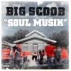 Big Scoob - Soul Musik