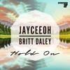 Jayceeoh & Britt Daley - Hold On