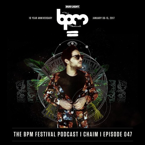 The BPM Festival Podcast 047 - Chaim