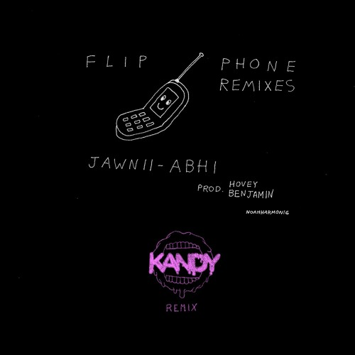 Jawnii-Abhi - Flip Phone (KANDY Remix)🍭