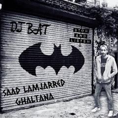 DJ BAT REMIX - سعد المجرد _ غلطانه