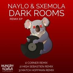 Naylo & Sxemola - Dark Rooms (Corner Remix)