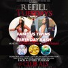 REFILL TUESDAYS 10.25.16 LIVE AUDIO FAMOUS TWINS BDAY BASH