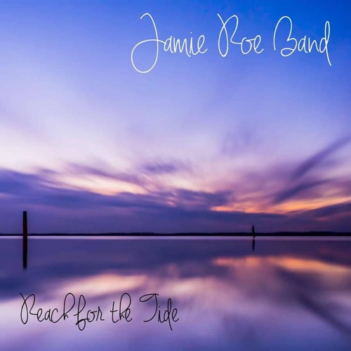 Jamie Roe Band - Reach For The Tide