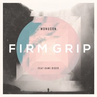 Monuson - Firm Grip (Ft. Kami Diser)