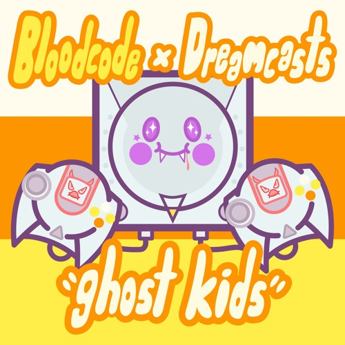 BLOODCODE x DREAMCASTS - GHOST KIDS