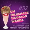 #112 - Especial de Halloween com Márcia Fernandes