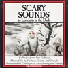 NEW ALBUM!  Scary Sounds to Listen to in the Dark - 67 TRACKS!