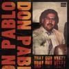 Don Pablo (Full)[p. That Guy Veezy]