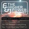 Higher Power Podcast Episode 025 - Do You Believe Everything You Think And Say? Part 2