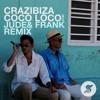 Crazibiza - Coco Loco (Jude & Frank 2K16 Remix)