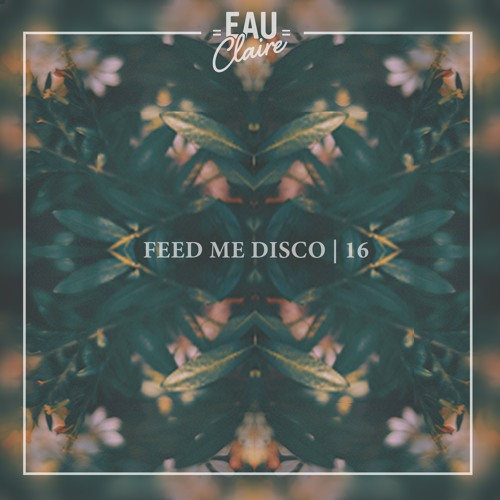 Feed Me Disco | Vol. 16
