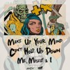 Make Up Your Mind Vs. Can't Hold Us Down Vs. Me, Myself & I (3dgarFast & ANDY Mashup) [FREE DL]