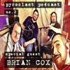 Pyroclast Podcast #2 Director Brian Cox & The Matrix