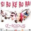 SI BO KE BO BAI (COVER)- D'-LICIOUS FT ATANIRO FT STEPHANIE & JERRINO BASS