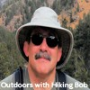 Outdoors with Hiking Bob:  Bob and Kevin talk about millennials and outdoors stewardship