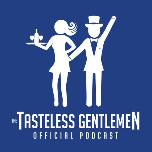 The Tasteless Gentlemen - Episode 55