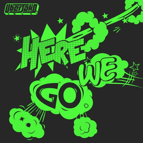 Uberjakd - Here We Go (Original Mix)