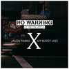 Jason Parris X My Buddy Mike - No Warning (feat. Neon Hitch)
