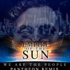 Download Empire Of The Sun - We Are The People (Pantheon Remix) Mp3