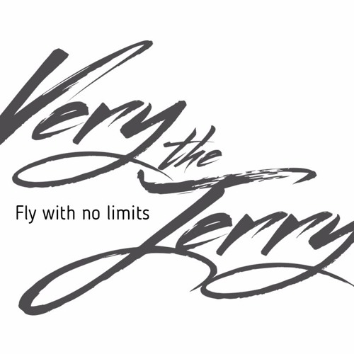 Very The Jerry - Fly With No Limits