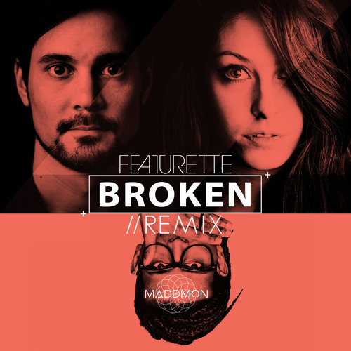 Featurette - Broken (Maddmon Remix)