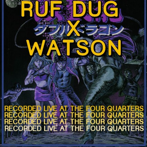 Ruf Dug x Watson: Arcade Fantasy Live @ the Four Quarters