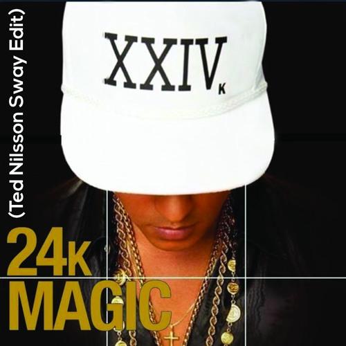 FREE DOWNLOAD** 24K Magic (Ted Nilsson Sway Edit) [SAMPLE