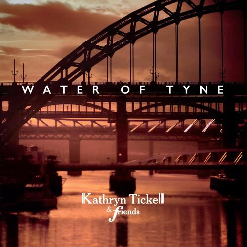Kathryn Tickell & Friends - The Water of Tyne