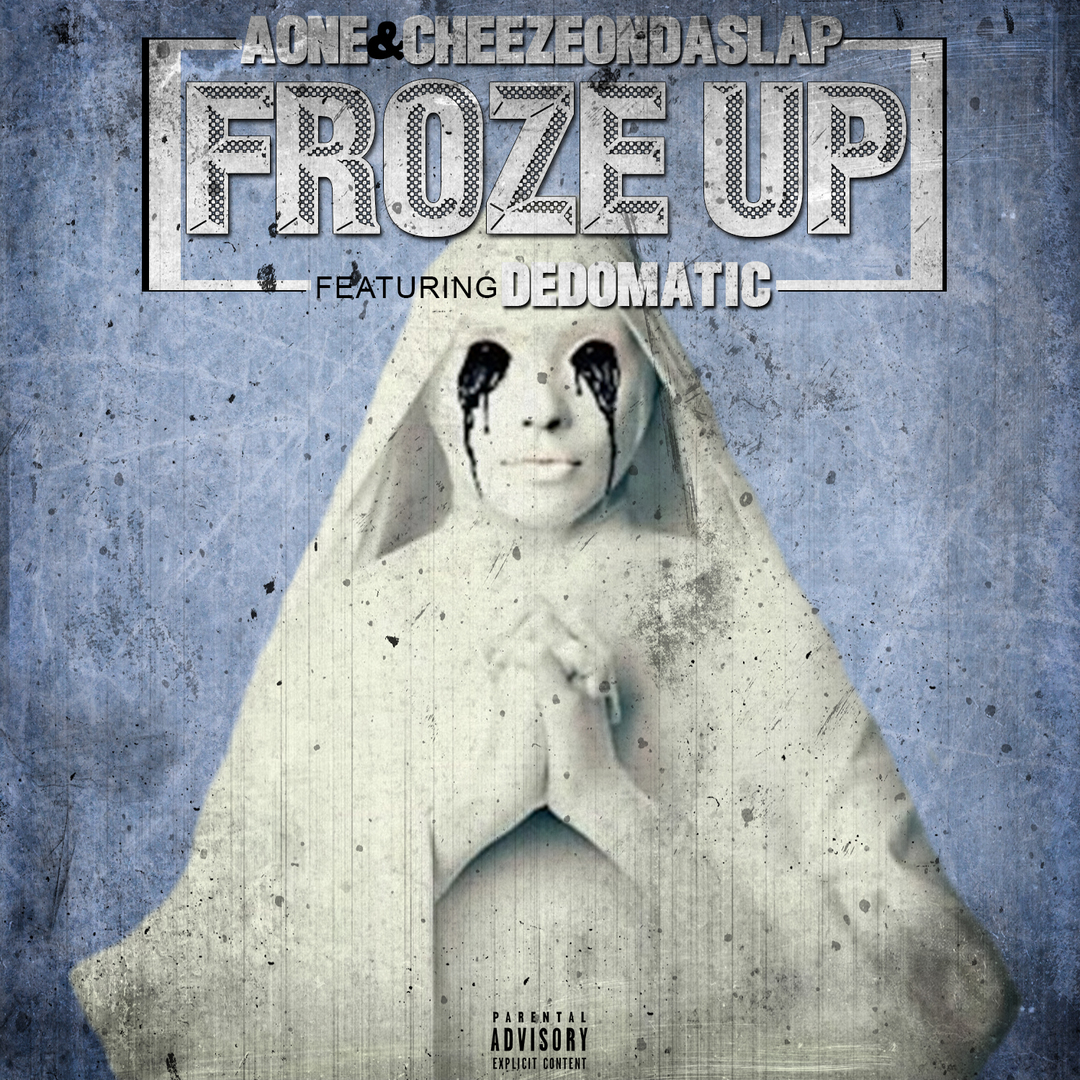 AOne & CheezeOnDaSlap ft. Dedomatic - Froze Up [Thizzler.com Exclusive]