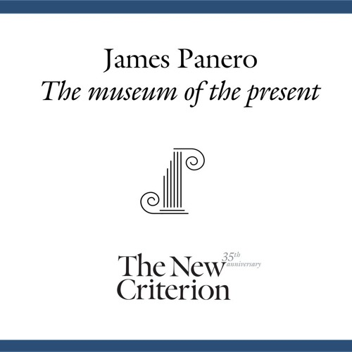 James Panero: The museum of the present