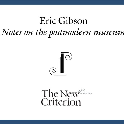 Eric Gibson: Notes on the postmodern museum