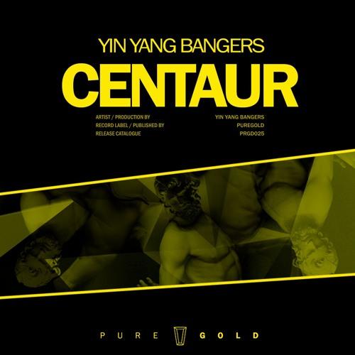Yin Yang Bangers - Centaur // PRGD025