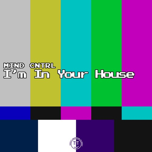 Download Mind Cntrl - I'm In Your House