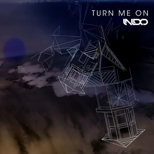 INDO - Turn Me On