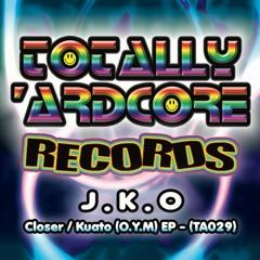 J.K.O - Closer (TA029) - OUT 24.2.17