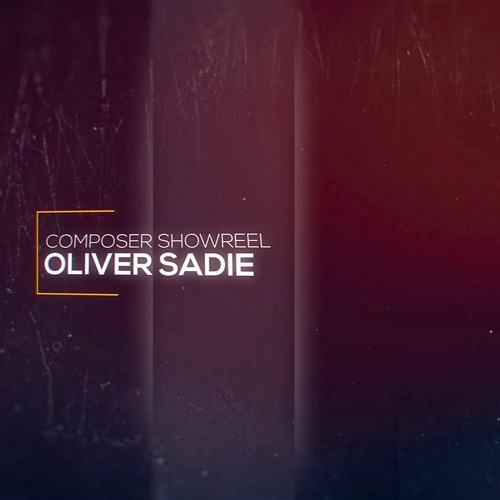 Oliver Sadie Composer Showreel 2016 2017