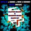 Eiffel 65 vs Dannic vs Merk & Kremont - Blue Music (Matteo Dianti & Roberto Bussi Mash-Up)