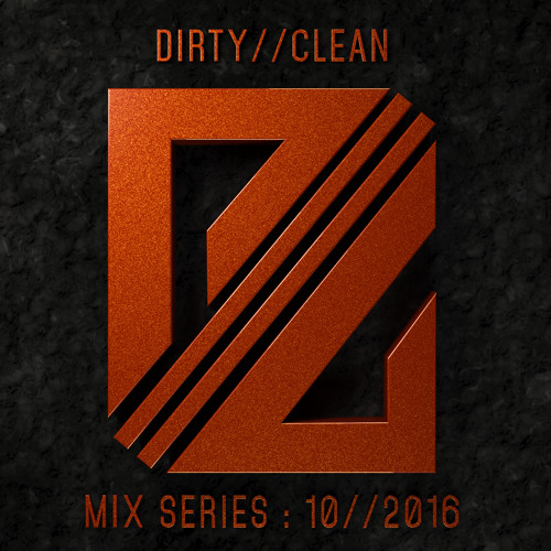 DIRTY//CLEAN MIX SERIES - 10//2016 - Bedrockk