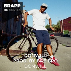 'Donwill' - Donwill on a Bae Bro production · Brapp HD